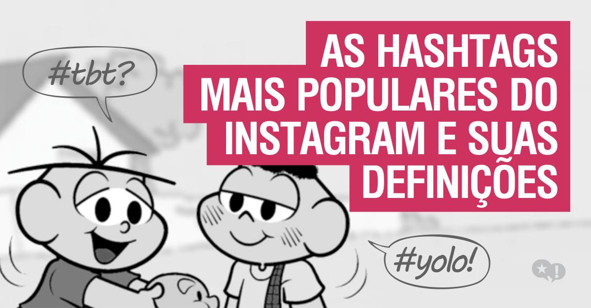 As Hashtags Mais Populares Do Instagram E Suas Definições Fabulosa